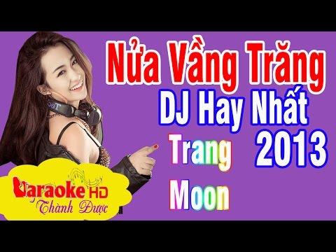 [ Karaoke ] Nửa Vầng Trăng Remix DJ Nhạc Sàn Hay Nhất 2013 By Thành Được
