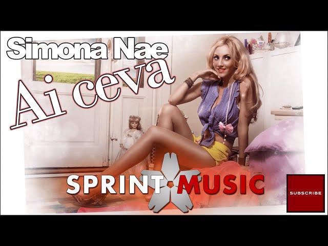 Simona Nae - Ai ceva | Single Oficial
