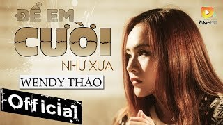 Để Em Cười Như Xưa - Wendy Thảo ( OFFICIAL Lyric Video )