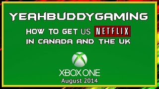 Get US Netflix In Canada And The UK On Xbox One (August 2014)