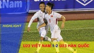 HIGHLIGHT | U23 VIỆT NAM vs U23 HÀN QUỐC | U23 VIỆT NAM CHÍNH THỨC GIÀNH QUYỀN DỰ VCK 2018