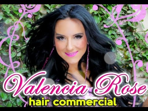 Valencia Rose Hair Commercial