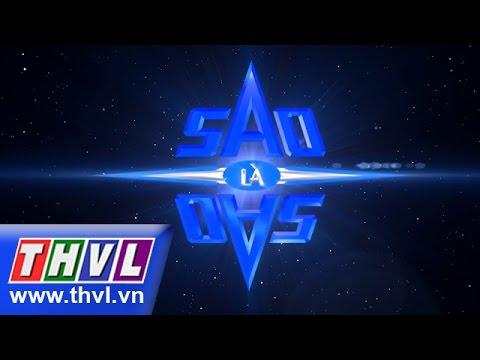 THVL | Sao là sao – Tập 10: Đêm chung kết