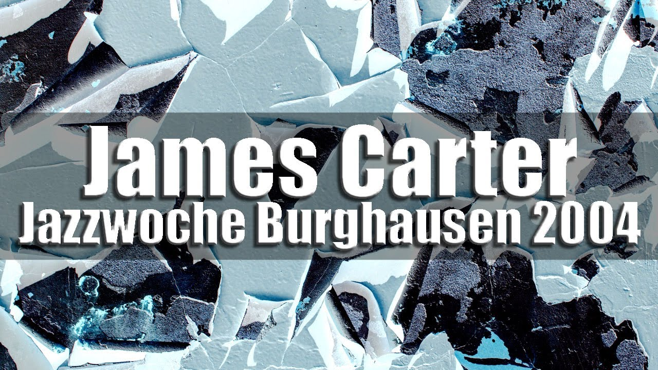 James Carter Organ Trio - Jazzwoche Burghausen 2004