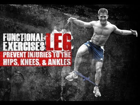 Functional Leg Exercises: Prevent Injuries To The Hips, Knees, & Ankles! (Part 1)