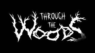 Through the Woods - Steam Trailer