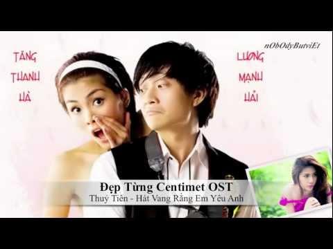 [Đẹp Từng Centimet OST] Thuỷ Tiên - Hát Vang Rằng Em Yêu Anh ||04-06|| (Vpop)