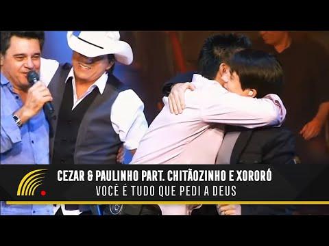 VOCÊ É TUDO QUE PEDI PRA DEUS (MAGIA) CEZAR & PAULINHO/ CHITÃOZINHO & XORORÓ