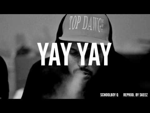 ScHoolboy Q - Yay Yay (Instrumental) Reprod. By Gorgeous Goon