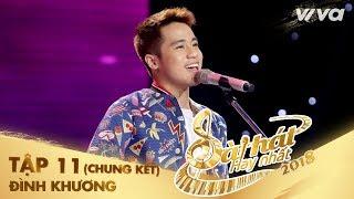 Gói Gọn Trong Giấc Mơ - Nguyễn Đình Khương | Tập 11 (Chung Kết) Sing My Song - Bài Hát Hay Nhất 2018