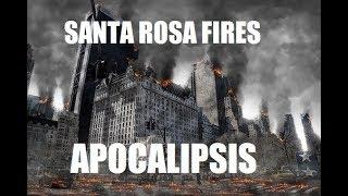 Última Hora: Vídeo de los Incendios de Santa Rosa, El apocalipsis en forma de fuego ha llegado.