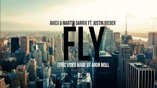 Avicii & Martin Garrix ft. Justin Bieber - I Can Fly (LYRICS video)