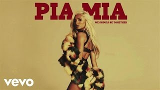 Pia Mia - We Should Be Together (Audio)