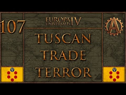 Europa Universalis IV The Tuscan Trade Terror 107