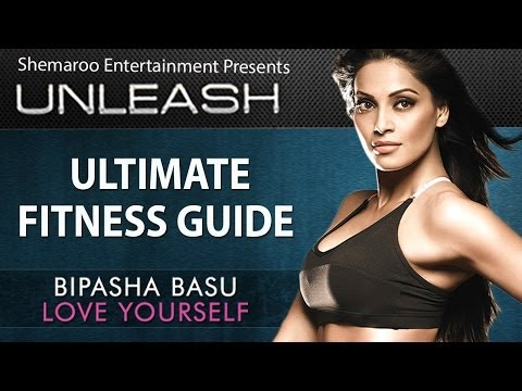 Bipasha Basu - Love Yourself: Unleash | Ultimate Fitness Guide