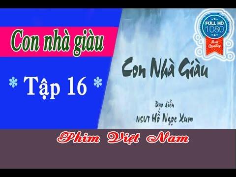 Con nhà giàu Tập 16 -phim Việt Nam VTV9