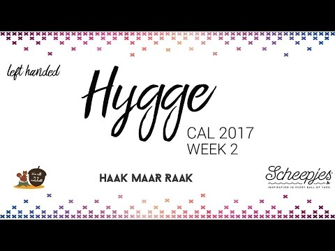 Hygge CAL week 2 - English UK Terms - Left handed - Scheepjes CAL 2017