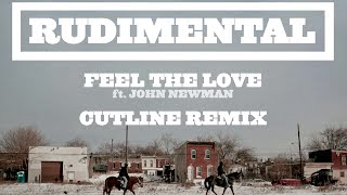 "Rudimental ""Feel The Love"" Ft. John Newman (Cutline"