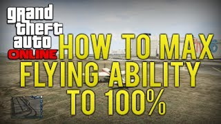 GTA Online How To Max Out Your Flying Skill To 100% Level