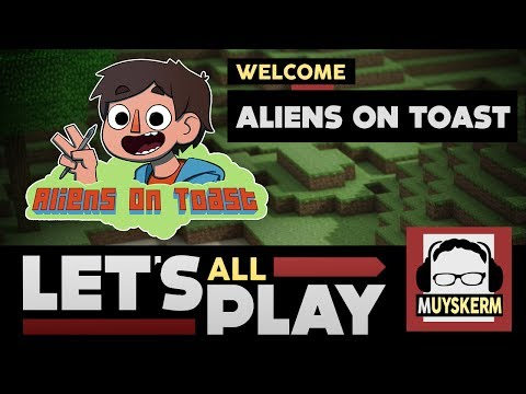 Let's All Play Ep. 4 | Featuring Aliens on Toast Gaming