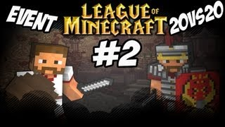 Minecraft: League Of Minecraft [#2] EVENT!- 20vs20