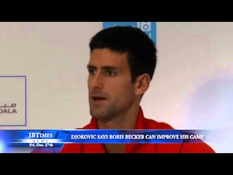 Djokovic Says Boris Becker Can Improve His Game