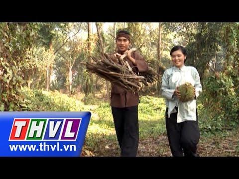 THVL | Thế giới cổ tích - Tập 108: Sự tích trái sầu riêng
