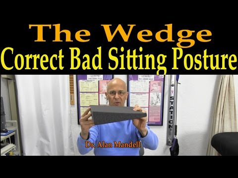 THE WEDGE  -  Correction to Bad Sitting Posture (Dr Mandell)