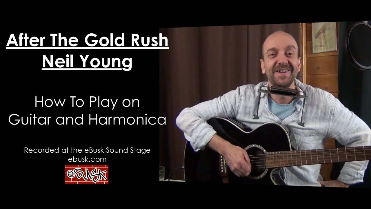 Neil Young After The Gold Rush Lesson - How To Play on Guitar and Harmonica - YouTube