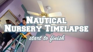 Nautical Nursery Time-lapse Start To Finish