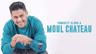 YouNess - Moul Chateau Ft. DJ Soul-A (Video Clip Exclusif)- يونس- مول شاطُو