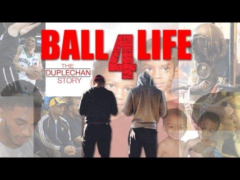 Most Amazing Basketball Documentary - BALL 4 LIFE   The Duplechan Story!!!