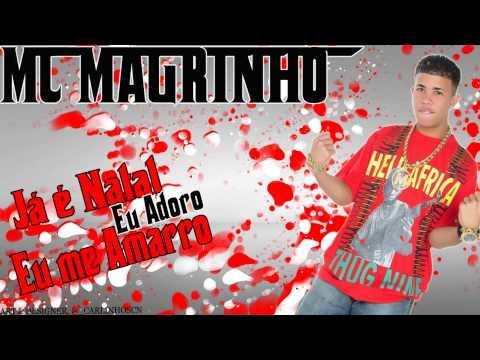 MC Magrinho - Já é Natal , Eu Adoro , Eu me Amarro ♫ 'MONTAGEM FODA'