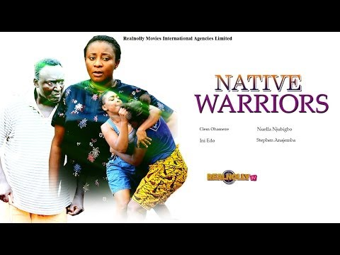 Native Warriors 1 - (2014) Nigeria Nollywood Movie