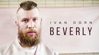 Ivan Dorn - Beverly Скачать клип, смотреть клип, скачать песню