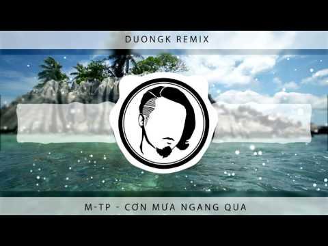 M-TP - Cơn Mưa Ngang Qua - DuongK Remix (M-TP Liveshow)