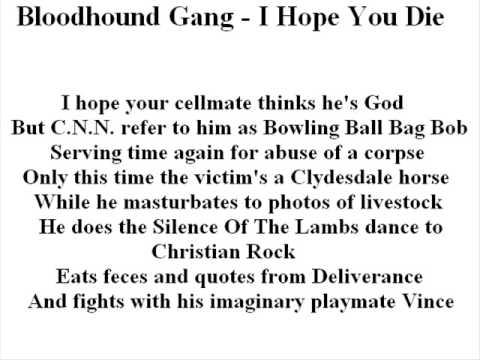 Bloodhound Gang - I Hope You Die Lyrics | MetroLyrics