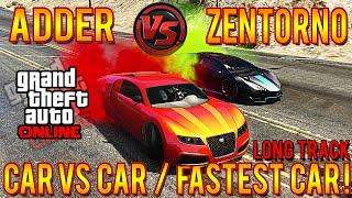 GTA 5 Adder Vs Zentorno LONG TRACK! Fastest Car In GTA