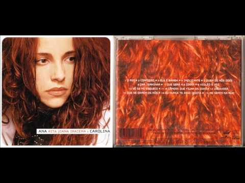 Ana Carolina - Ana Rita Joana Iracema e Carolina (2001) [Álbum Completo]