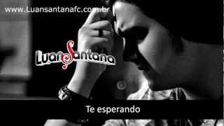 Te Esperando Luan Santana (Oficial Legendado)