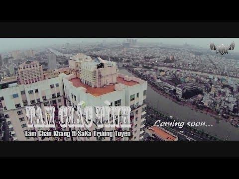 Trailer Tam Giác Tình - Lâm Chấn Khang ft. Saka Trương Tuyền