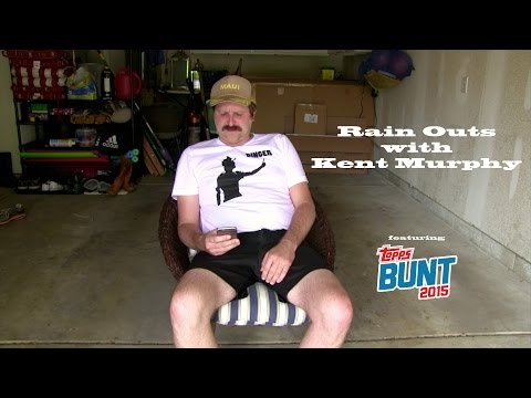 Rain Outs with Kent Murphy