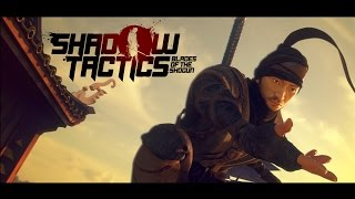 Shadow Tactics: Blades of the Shogun - Megjelenés Trailer
