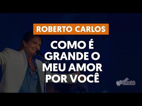 Como é Grande o Meu Amor Por Você - Roberto Carlos (aula de violão completa)