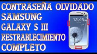 Desbloqueo De Samsung Galaxy S III Olvide Contraseña S3