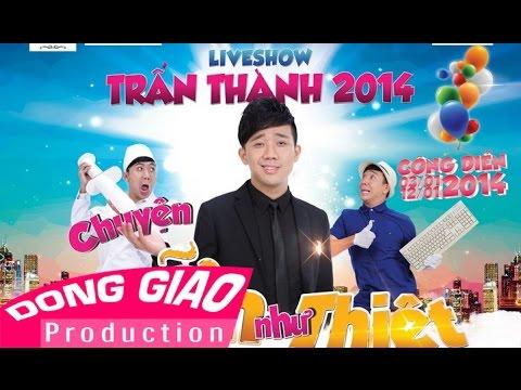 Liveshow TRẤN THÀNH 2014 - CHUYỆN GIỠN NHƯ THIỆT - Trailer1080p