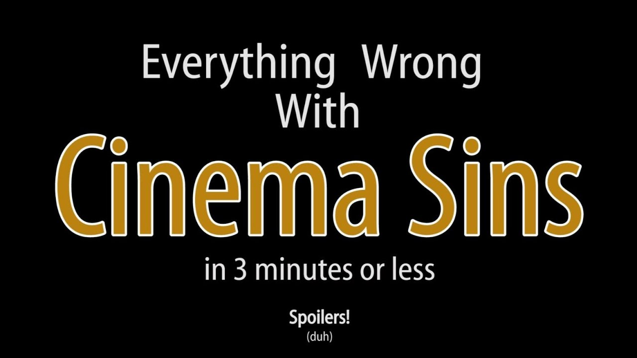 Everything Wrong With Cinema Sins In 3 Minutes Or Less - YouTube