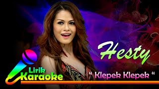 Hesty Klepek Klepek Video Lirik Karaoke Musik Dangdut