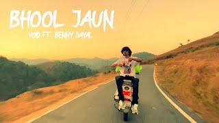 Bhool Jaun Void Benny Dayal Video HD Download New Video HD