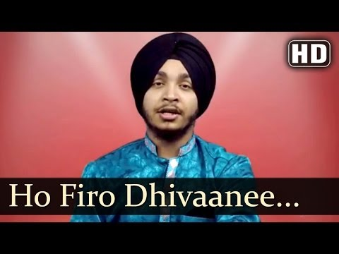 Ho Firo Dhivaanee-Devenderpal Singh (Indian Idol Fame)